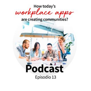 How today's workplace apps are creating communities?
