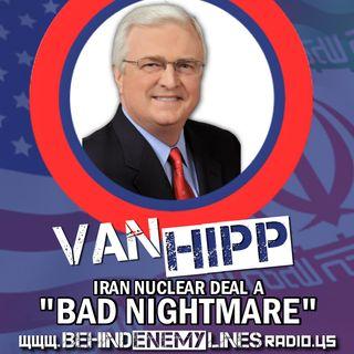 """Behind Enemy Lines - Van Hipp & The Iran Deal """"Nightmare"""""""