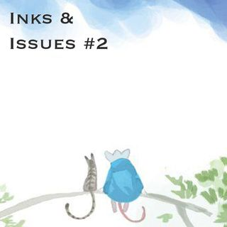 Inks & Issues Episode #2 - Mirror