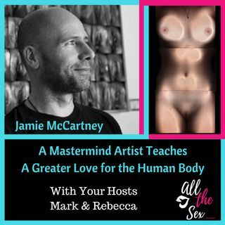 Mastermind Erotic Artist-  Jamie McCartney