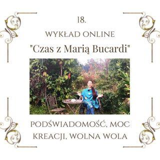 """Wykład """"Czas z Marią Bucardi"""" nr 18. Podświadomość, ukryte blokady.  Czy podświadomość może blokować sukcesy lub dobrobyt?"""