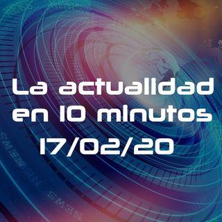 La actualidad en 10 minutos - 5 (17-02-20)