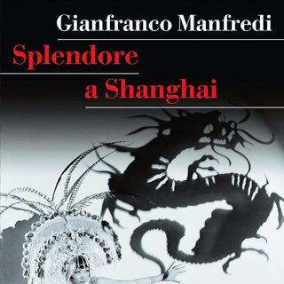 "Gianfranco Manfredi ""Splendore a Shanghai"""