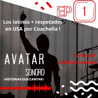 EP-1 Los artistas latinos más respetados en USA x Coachella