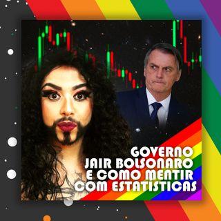 #29 Doutora Drag - Governo Jair Bolsonaro e  como mentir com estatísticas