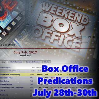 Daily 5 Podcast - Box Office Predictions 7-28-17