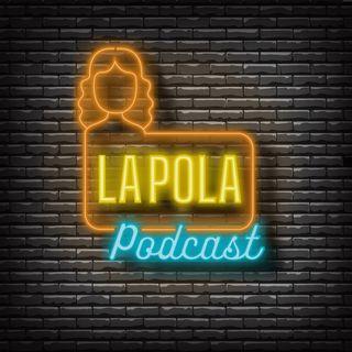 La Pola podcast