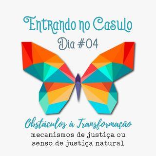 Dia #04 - Mecanismo de Justiça ou Senso de Justiça Natural/Divina