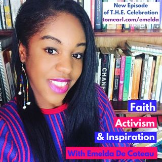 Faith, Activism, and Inspiration With Emelda De Coteau