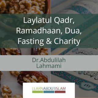 Laylatul Qadr, Ramadhaan, Dua, Fasting & Charity - Reminder by Dr Abdulilah Lahmami