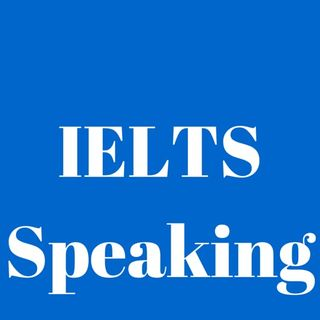 IELTS Speaking Episode -1