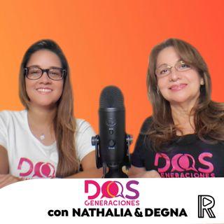 Dos Generaciones con Nathalia y Degna