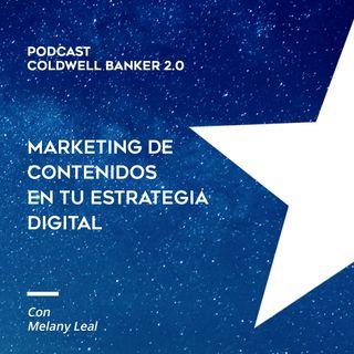 Coldwell Banker 2.0 - Ep. 3 - Marketing de Contenidos