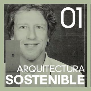 #1 Arquitectura SOSTENIBLE   con Sander Laudy