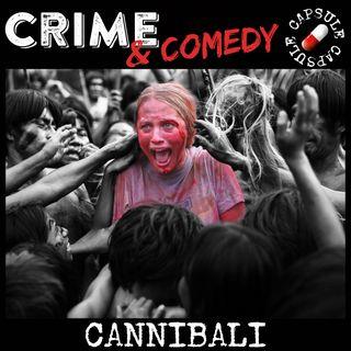 I peggiori Cannibali di sempre - C&C Capsule - 01