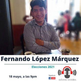 Elecciones 2021.- Conversando con Fernando López Márquez