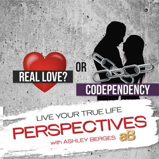 Is this Codependency or Unconditional Love? [Ep. 677]