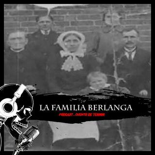 La Familia Berlanga - Cuento de Terror