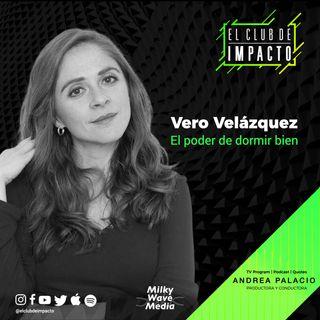 El poder de dormir bien | Vero Velázquez | E3 T4