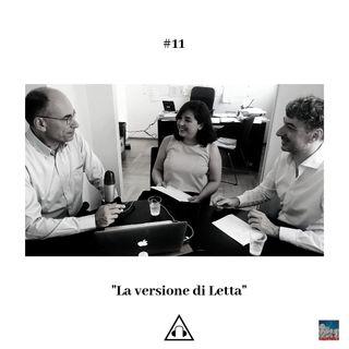 Ep. 11 I La versione di Letta
