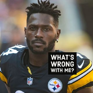 What's wrong with Antonio Brown? 1 year up to 15 Million Dollars with the Patriots!