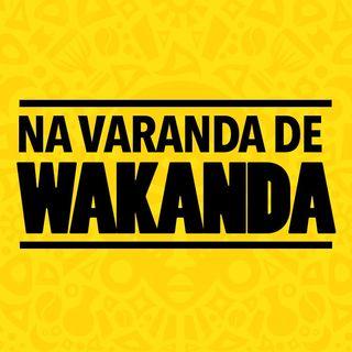 Na Varanda De Wakanda