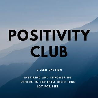 Haters are gonna hate....how do you want to show up? Episode 25-Positivity Club