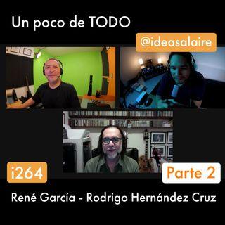 i264 Platicando con René García - Parte 2
