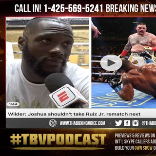 ☎️Wilder: Joshua  Loss, Quit & Being FORCED😳into Rematch, GET a TUNE-UP First😱