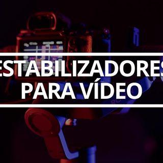 148. Gimbals y estabilizadores para vídeo
