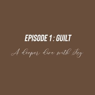 Episode 1: Guilt