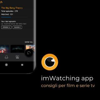 imWatching: la App per catalogare Film e Serie TV ma non solo