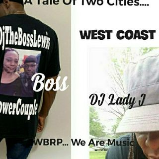 WBRP.. A Tale Of 2 Cities ... WESTCOAST  W/  DJ Lady J #Rap #HipHop #Explicit