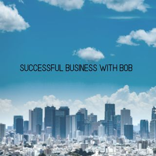 Successful Business with Bob