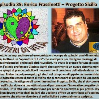 Ep.35 Enrico Frassinetti - Prog. Sicilia