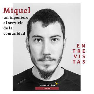 Miquel, un ingeniero al servicio de la comunidad