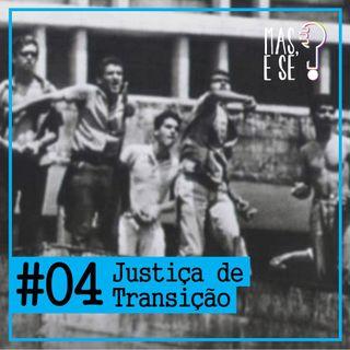 Mas e se? #4 Justiça de Transição