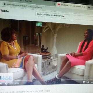 Gayle King And Lisa Leslie Interview/Kobe Bryant/ Auntie Gayle Stop It!!