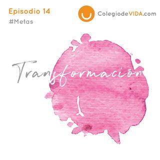 Transformación #Metas Episodio 14