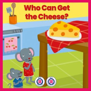 Who Can Get the Cheese
