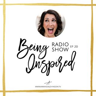 Being Inspired Ep. 020: On Comparison & Our True Self