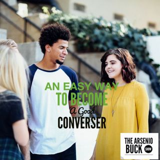 An Easy Way To Become A Good Conversationalist