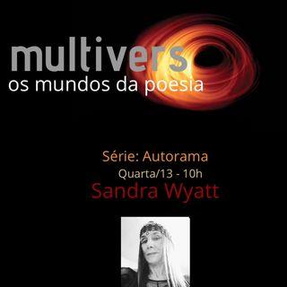 Episódio 5 - Multiverso - os mundos da poesia/ Autorama: Sandra Wyatt
