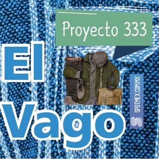 El Vago #17 - Proyecto 333