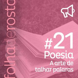 #21 - Poesia, a arte de talhar palavras - Ivana Chaves, Gilliard Santos e Nina Rizzi