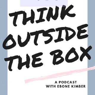 Episode 15 Think Outside The Box: Intro To Supportive Adult Series