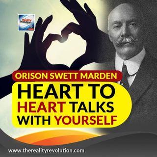 Orison Swett Marden Heart To Heart Talks With Yourself
