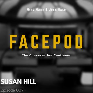 Episode 007 - I'm looking at you, Susan Hill.