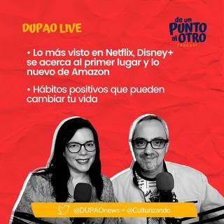 LIVE 06 • Lo más visto en Netflix y hábitos positivos que pueden cambiar tu vida • De un punto al otro • DUPAO.NEWS