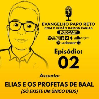 02 - Elias e os profetas de baal - Só existe um único Deus